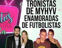 Tronistas y pretendientas de 'MyHyV' que se han enamorado de futbolistas
